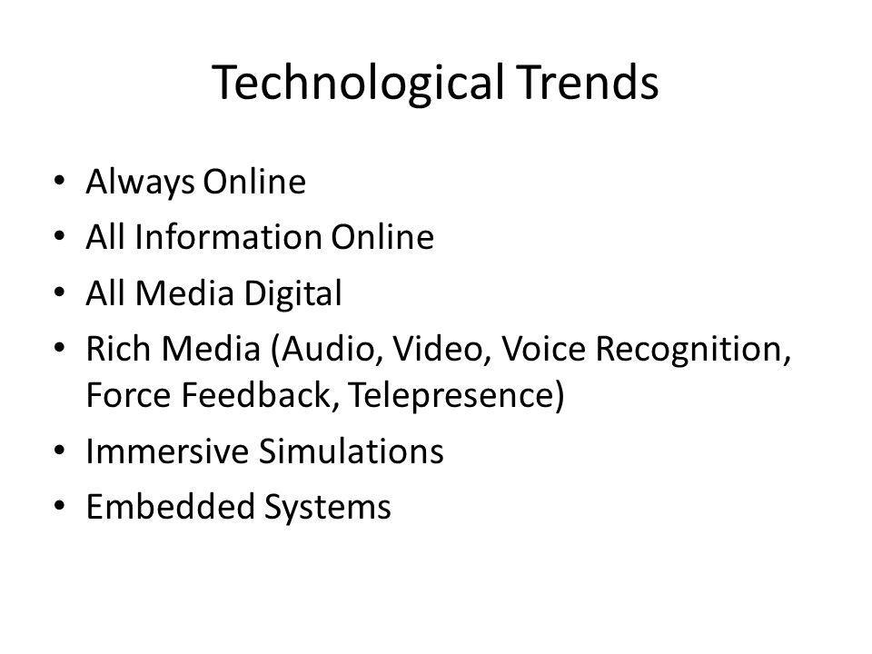 Technological Trends Always Online All Information Online
