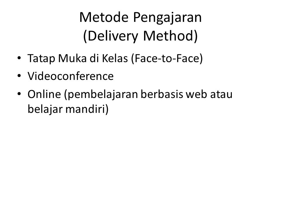 Metode Pengajaran (Delivery Method)