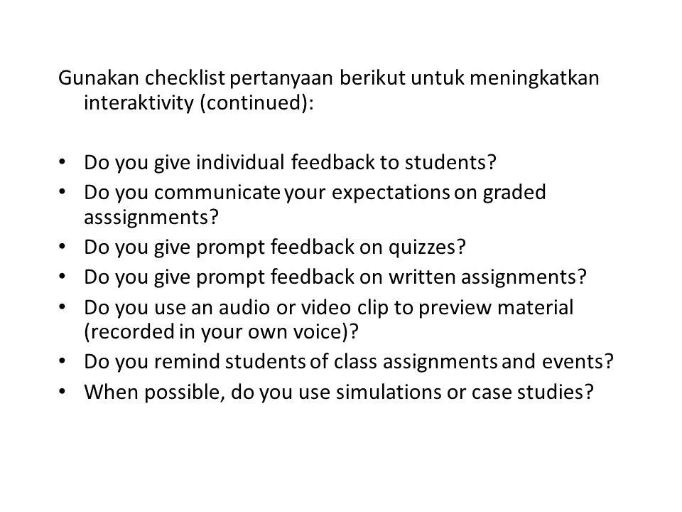 Gunakan checklist pertanyaan berikut untuk meningkatkan interaktivity (continued):