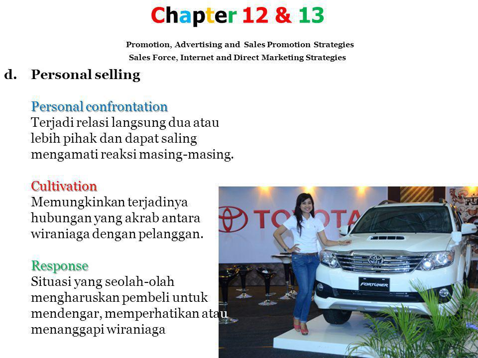 Chapter 12 & 13 Promotion, Advertising and Sales Promotion Strategies Sales Force, Internet and Direct Marketing Strategies