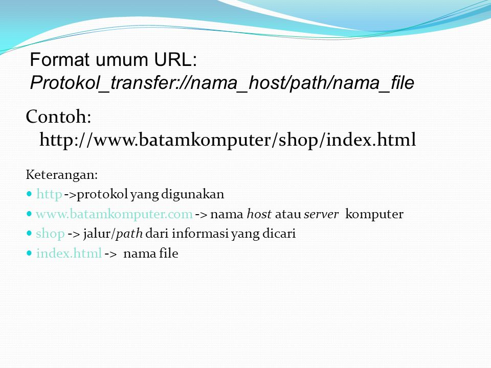 Protokol_transfer://nama_host/path/nama_file