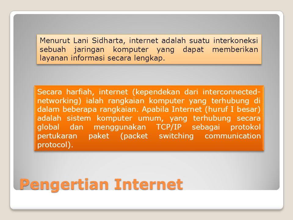 Menurut Lani Sidharta, internet adalah suatu interkoneksi sebuah jaringan komputer yang dapat memberikan layanan informasi secara lengkap.
