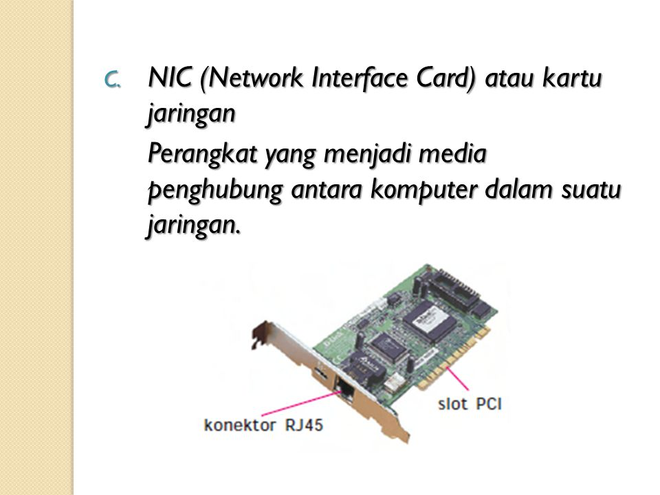 NIC (Network Interface Card) atau kartu jaringan