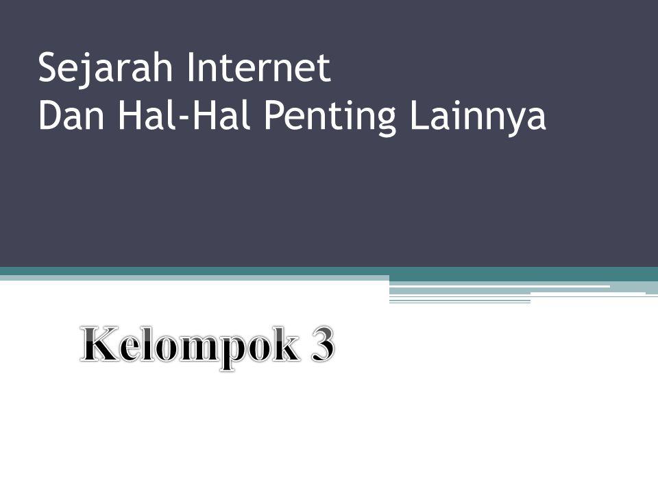 Sejarah Internet Dan Hal-Hal Penting Lainnya