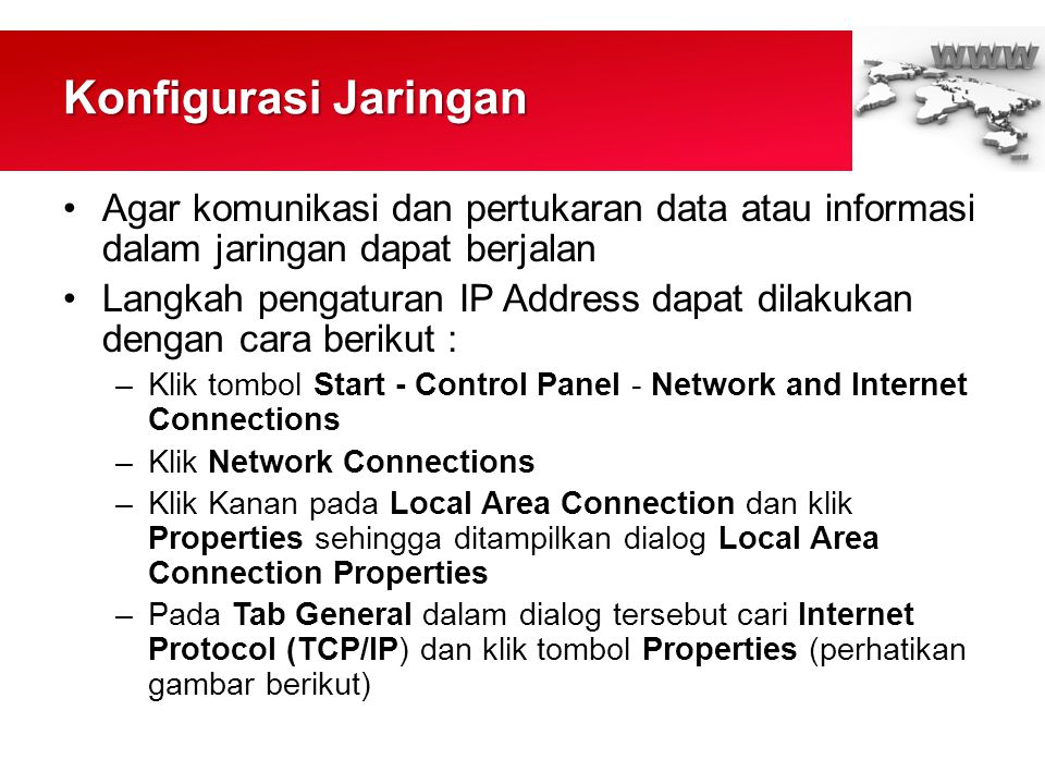 Konfigurasi Jaringan Agar komunikasi dan pertukaran data atau informasi dalam jaringan dapat berjalan.