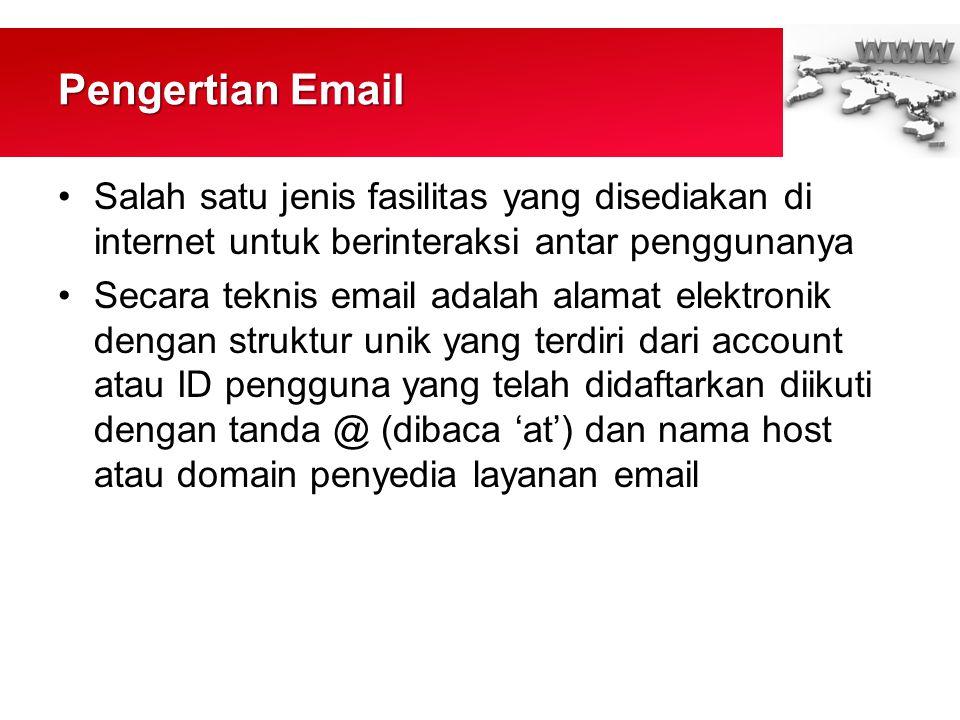 Pengertian Email Salah satu jenis fasilitas yang disediakan di internet untuk berinteraksi antar penggunanya.