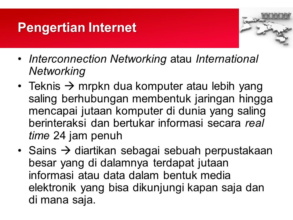 Pengertian Internet Interconnection Networking atau International Networking.