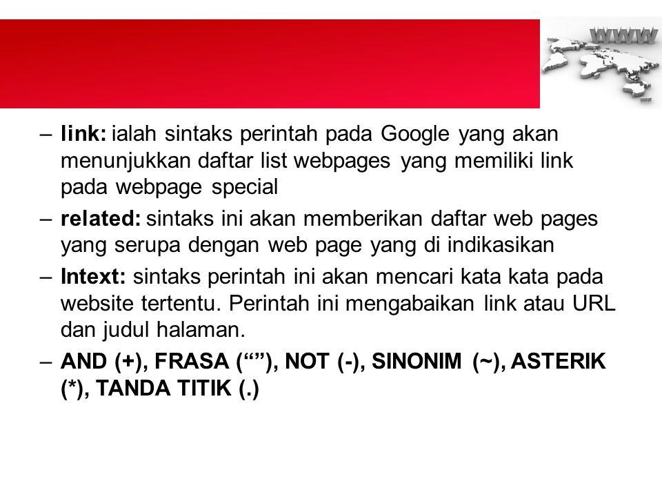 link: ialah sintaks perintah pada Google yang akan menunjukkan daftar list webpages yang memiliki link pada webpage special