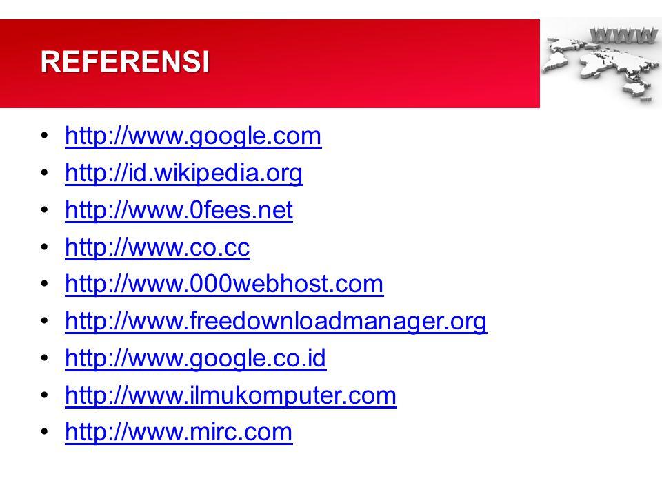 REFERENSI http://www.google.com http://id.wikipedia.org