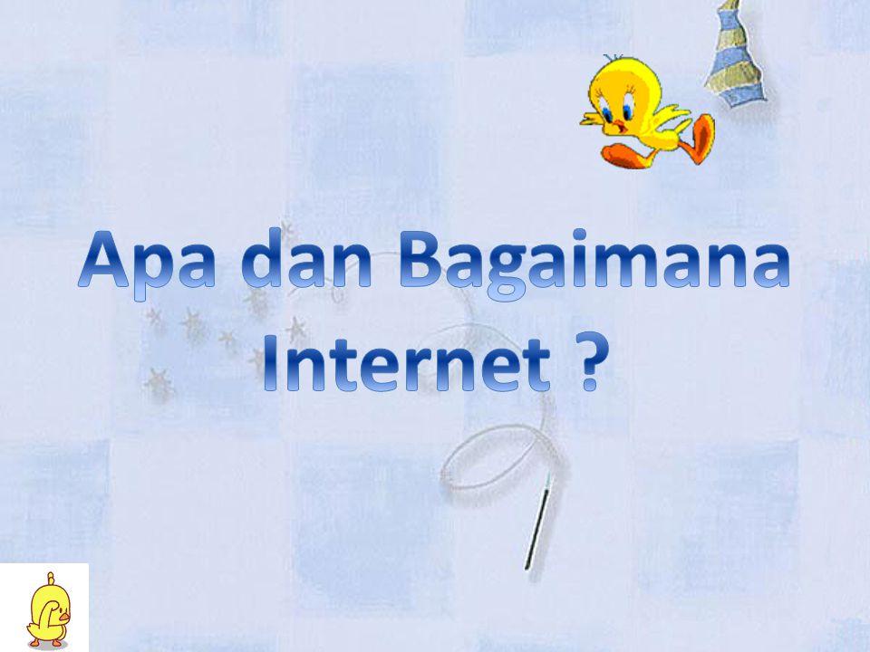 Apa dan Bagaimana Internet