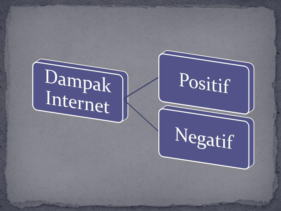 Dampak Internet Positif Negatif