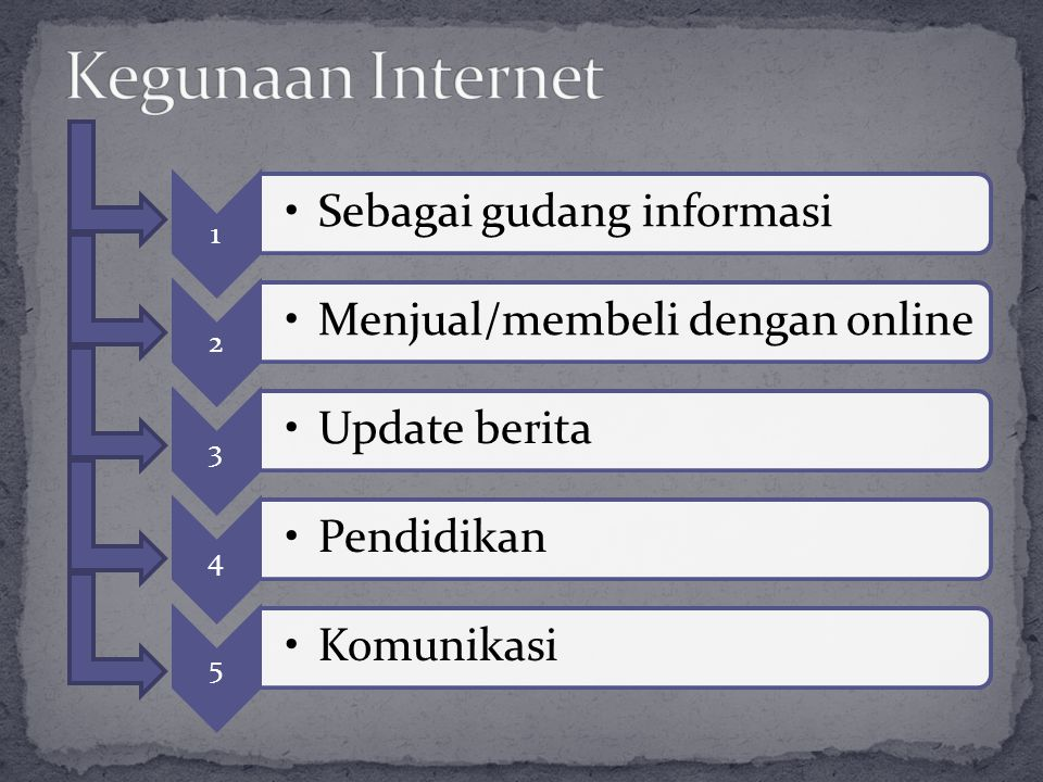 Kegunaan Internet 1 Sebagai gudang informasi 2