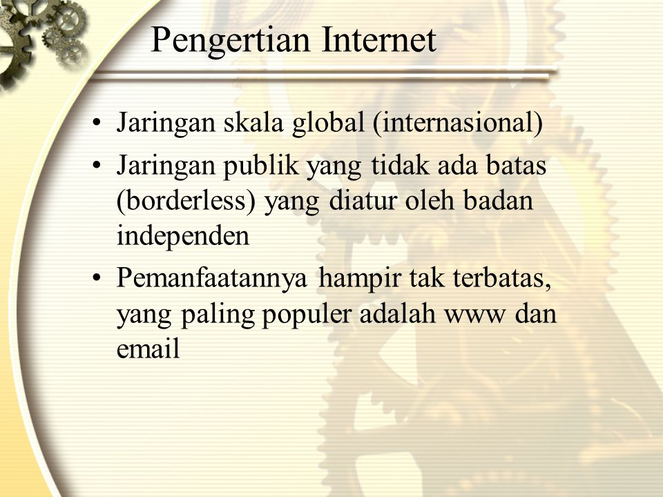Pengertian Internet Jaringan skala global (internasional)