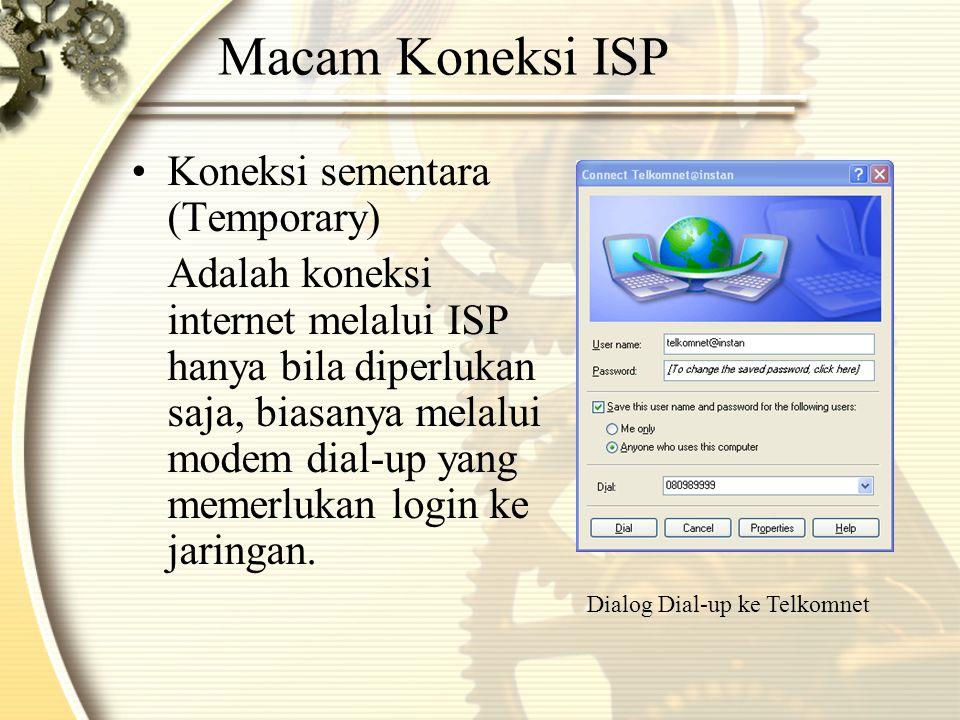 Macam Koneksi ISP Koneksi sementara (Temporary)