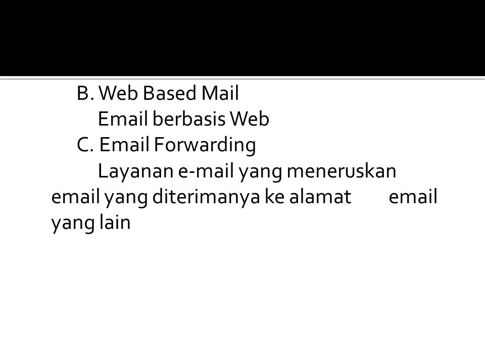 B. Web Based Mail Email berbasis Web C
