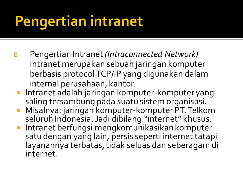 Pengertian intranet Pengertian Intranet (Intraconnected Network)
