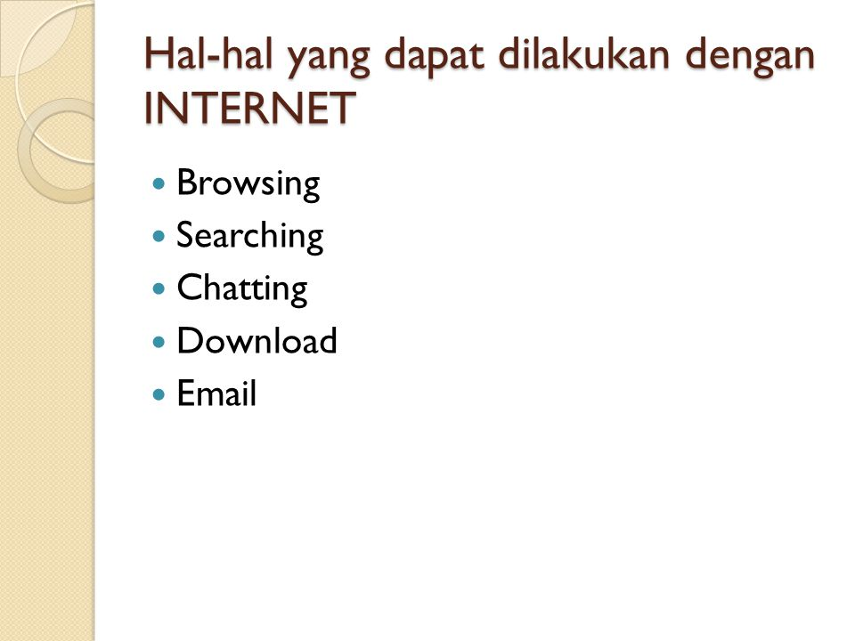 Hal-hal yang dapat dilakukan dengan INTERNET
