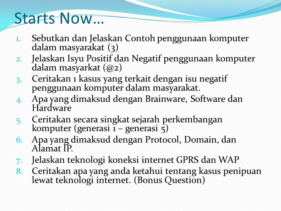 Starts Now… Sebutkan dan Jelaskan Contoh penggunaan komputer dalam masyarakat (3)