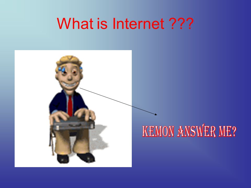 What is Internet Kemon answer Me