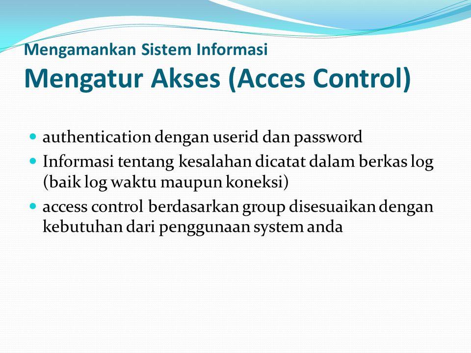 Mengamankan Sistem Informasi Mengatur Akses (Acces Control)