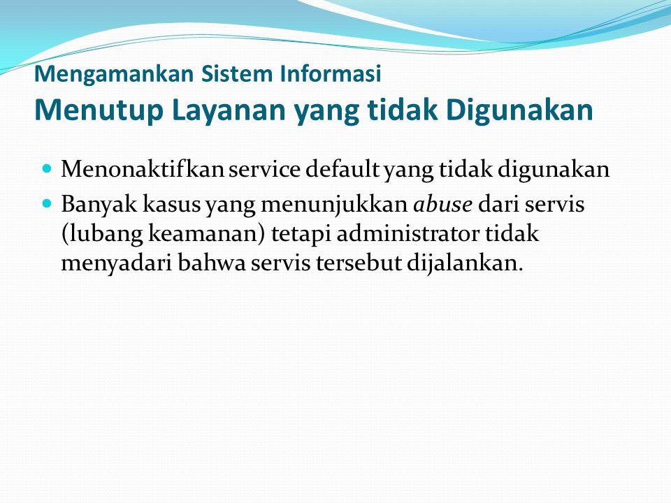 Mengamankan Sistem Informasi Menutup Layanan yang tidak Digunakan