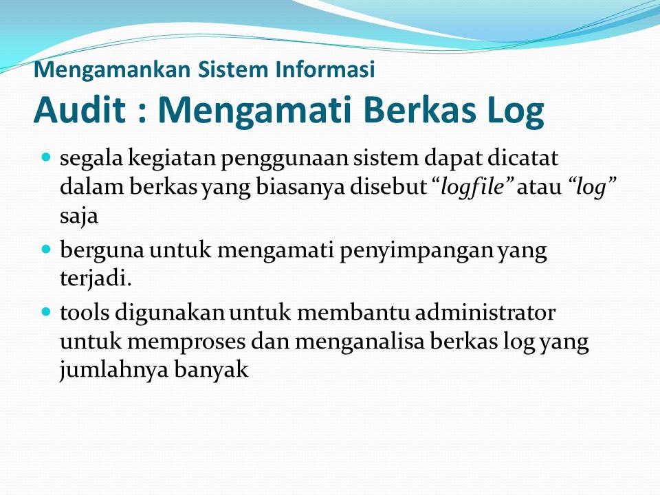 Mengamankan Sistem Informasi Audit : Mengamati Berkas Log