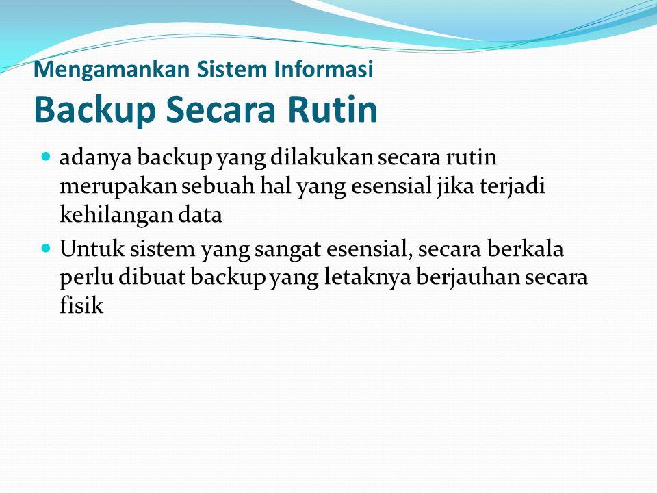 Mengamankan Sistem Informasi Backup Secara Rutin
