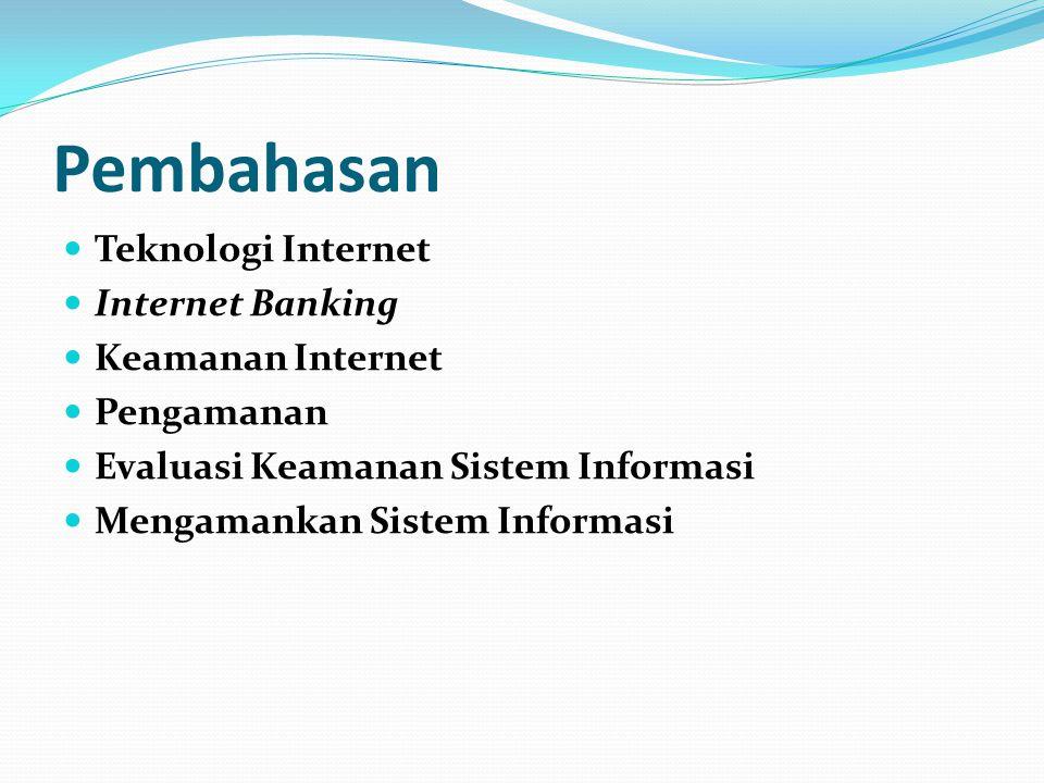 Pembahasan Teknologi Internet Internet Banking Keamanan Internet