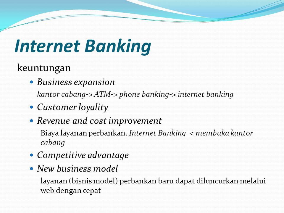 Internet Banking keuntungan Business expansion Customer loyality