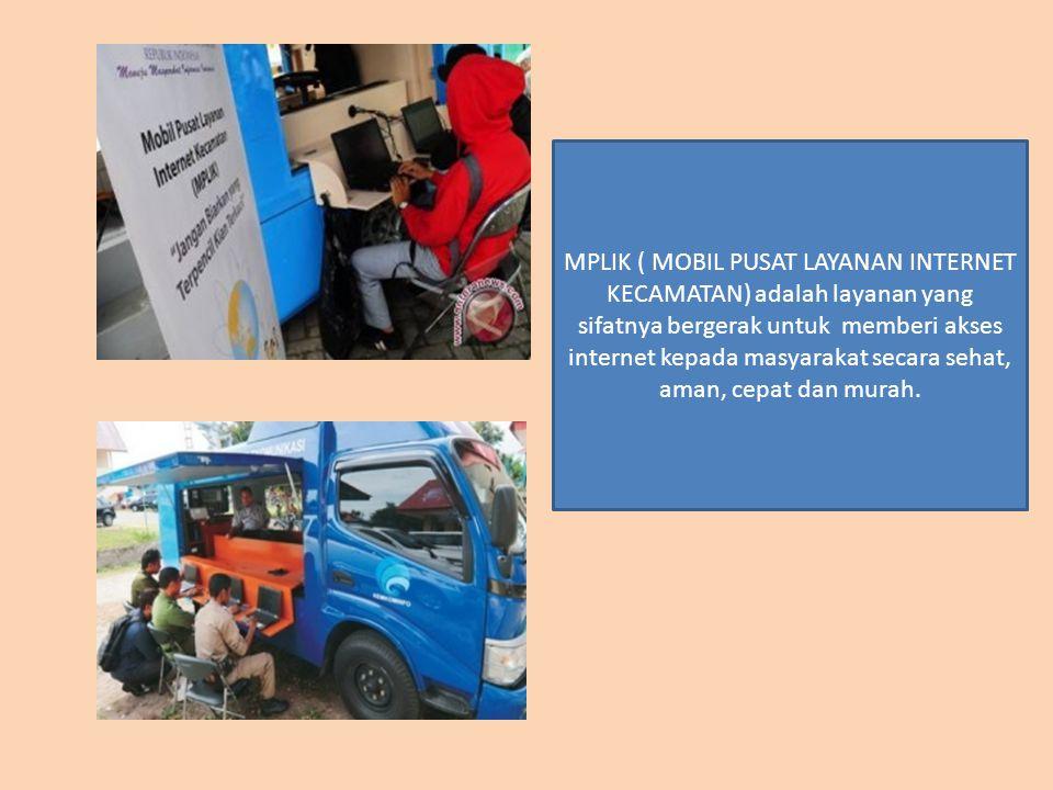 MPLIK ( MOBIL PUSAT LAYANAN INTERNET KECAMATAN) adalah layanan yang sifatnya bergerak untuk memberi akses internet kepada masyarakat secara sehat, aman, cepat dan murah.
