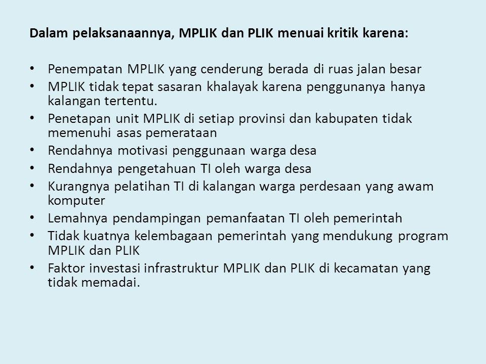 Dalam pelaksanaannya, MPLIK dan PLIK menuai kritik karena: