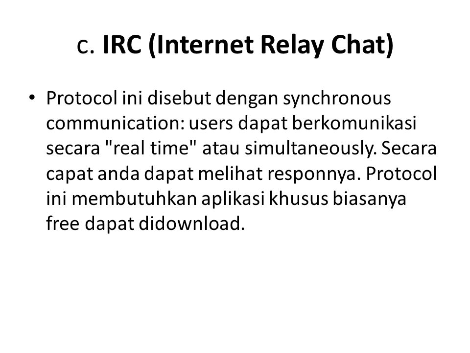 c. IRC (Internet Relay Chat)