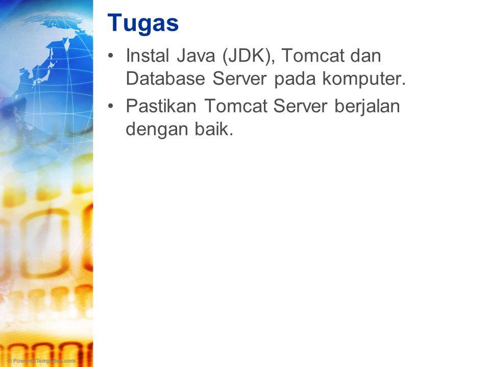 Tugas Instal Java (JDK), Tomcat dan Database Server pada komputer.