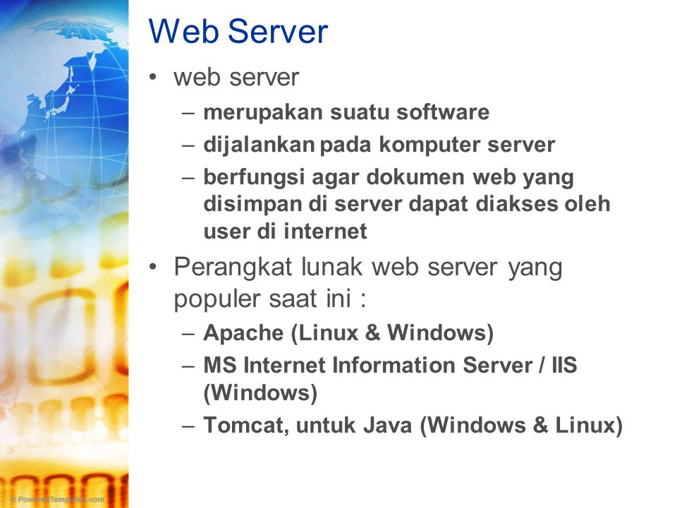 Web Server web server. merupakan suatu software. dijalankan pada komputer server.