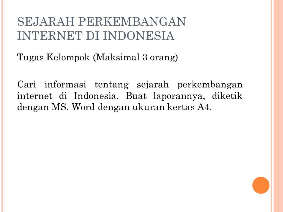 SEJARAH PERKEMBANGAN INTERNET DI INDONESIA