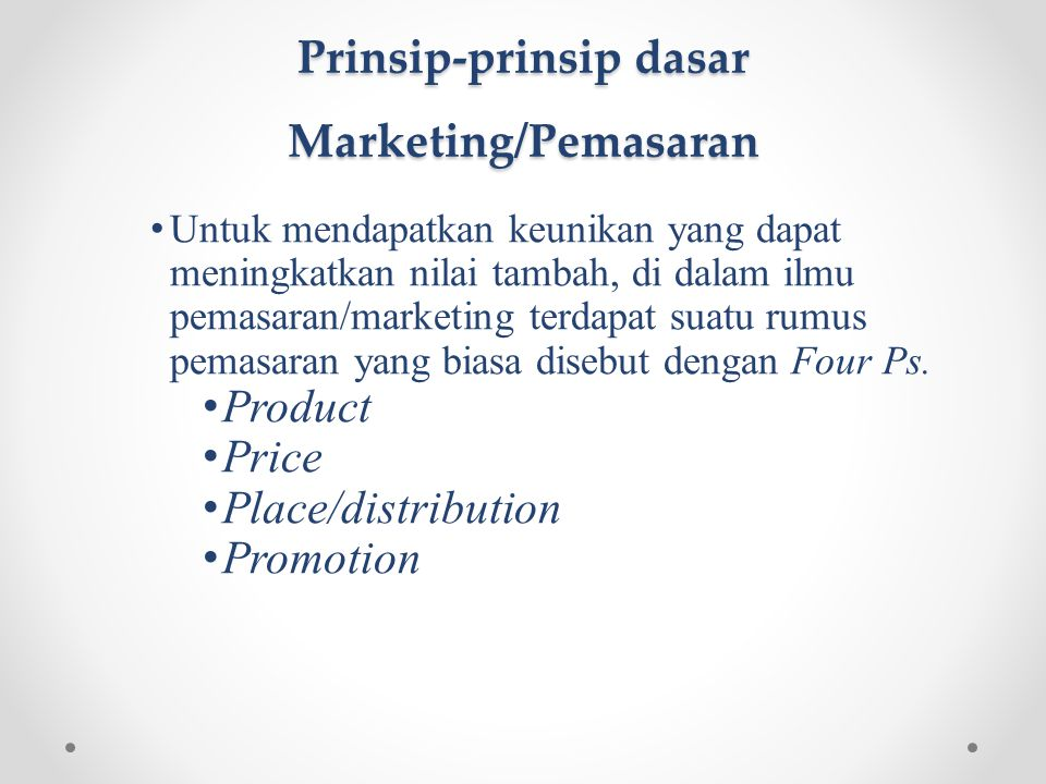 Prinsip-prinsip dasar Marketing/Pemasaran