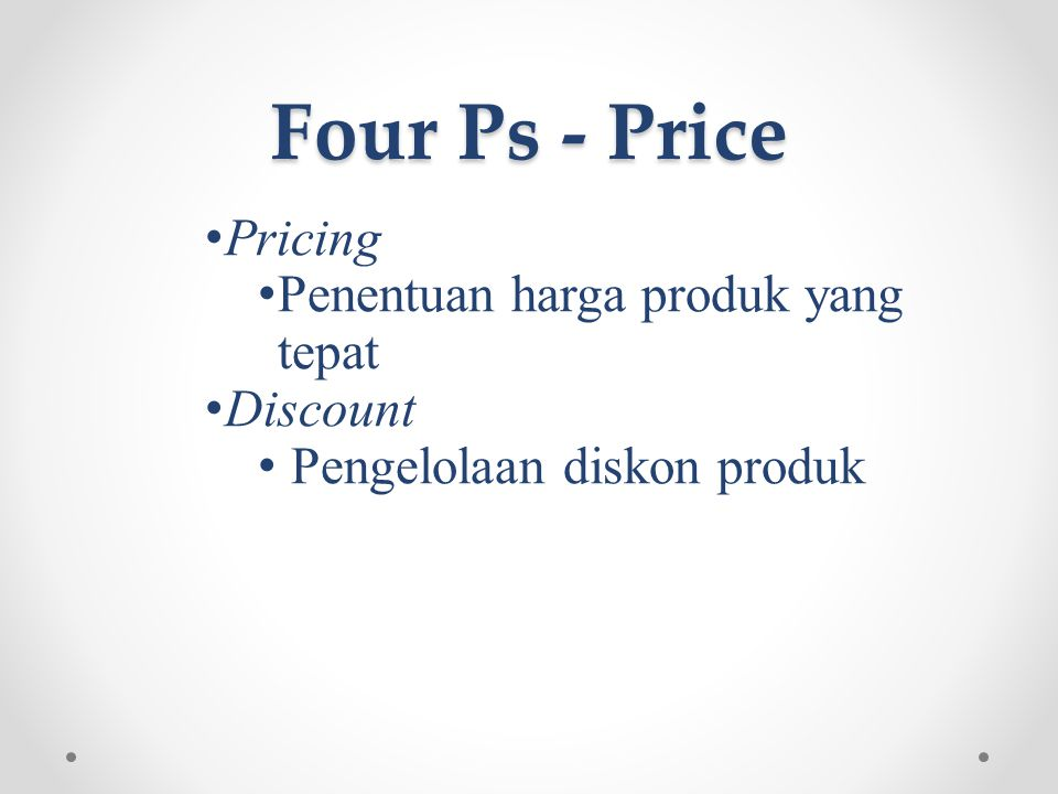 Four Ps - Price Pricing Penentuan harga produk yang tepat Discount
