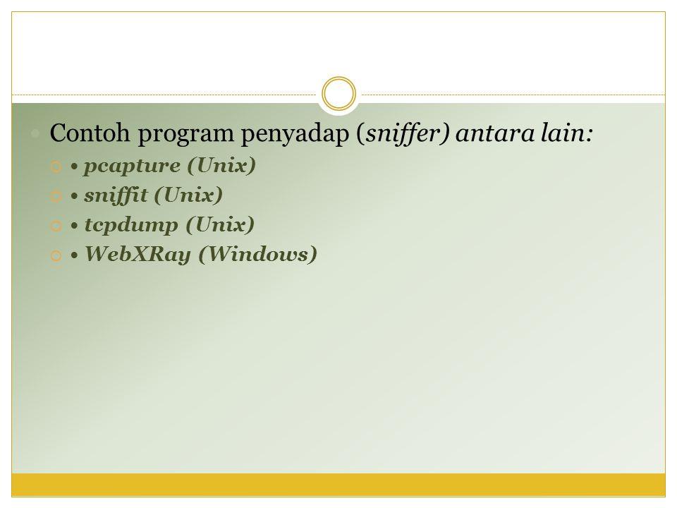 Contoh program penyadap (sniffer) antara lain: