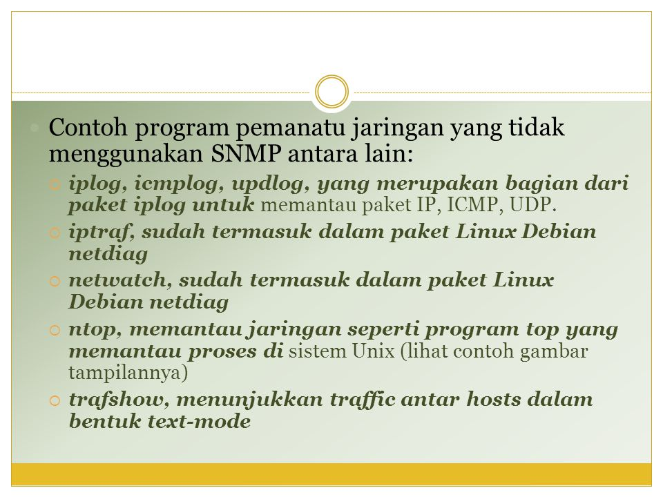 Contoh program pemanatu jaringan yang tidak menggunakan SNMP antara lain: