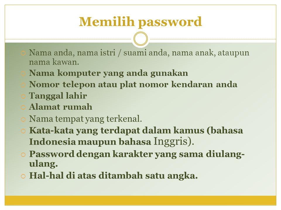Memilih password Nama tempat yang terkenal.