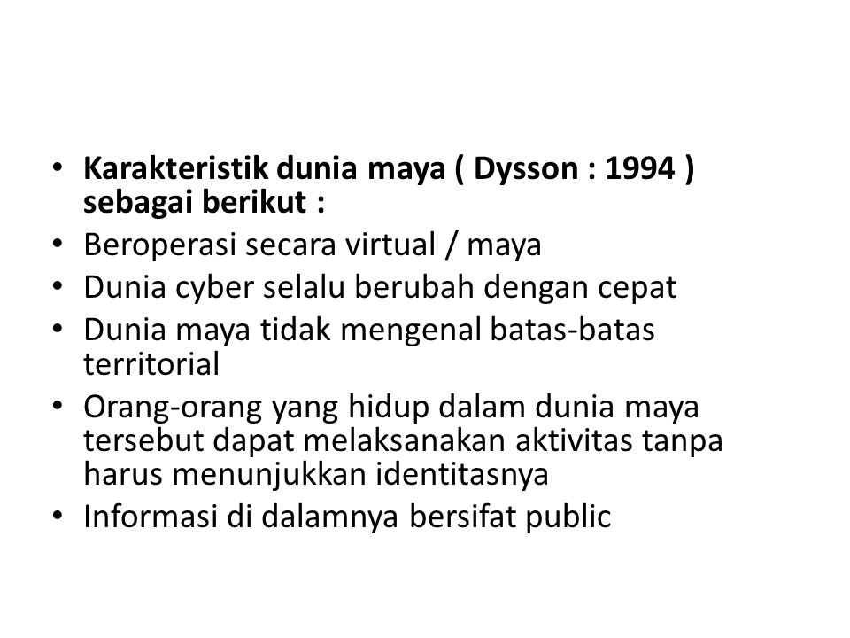 Karakteristik dunia maya ( Dysson : 1994 ) sebagai berikut :