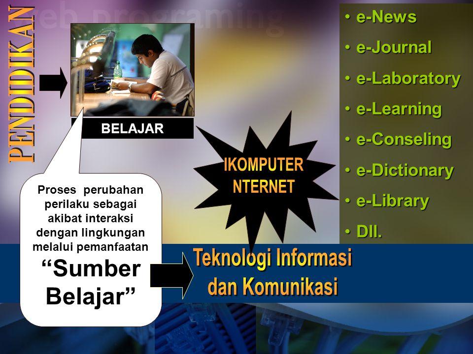 PENDIDIKAN IKOMPUTER NTERNET Teknologi Informasi dan Komunikasi e-News