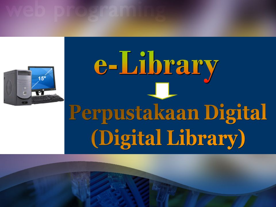 e-Library Perpustakaan Digital (Digital Library)
