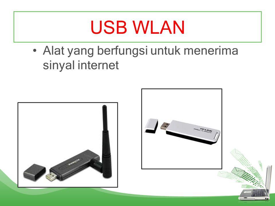 USB WLAN Alat yang berfungsi untuk menerima sinyal internet