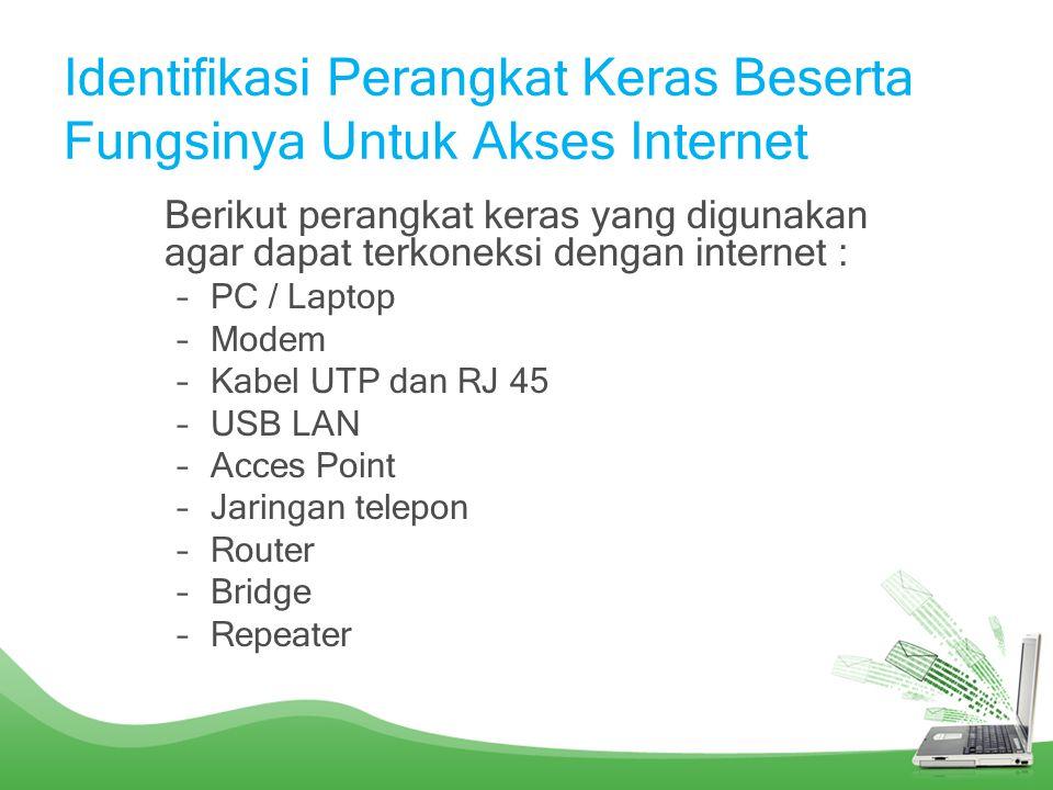 Identifikasi Perangkat Keras Beserta Fungsinya Untuk Akses Internet