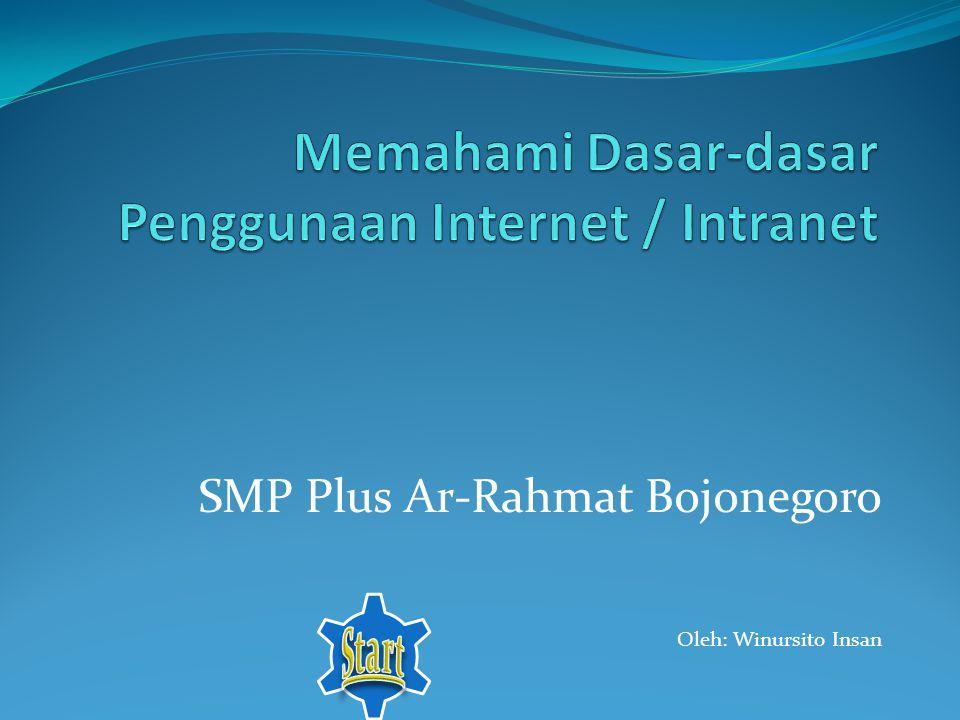 Memahami Dasar-dasar Penggunaan Internet / Intranet