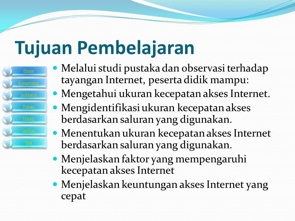 Tujuan Pembelajaran Melalui studi pustaka dan observasi terhadap tayangan Internet, peserta didik mampu: