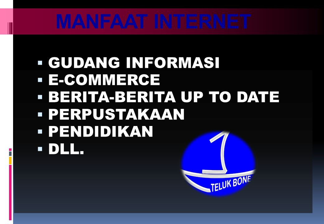 MANFAAT INTERNET GUDANG INFORMASI E-COMMERCE BERITA-BERITA UP TO DATE