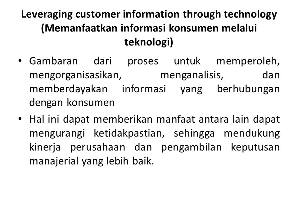 Leveraging customer information through technology (Memanfaatkan informasi konsumen melalui teknologi)