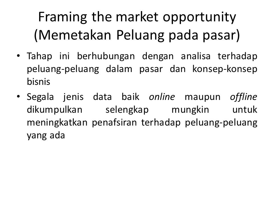 Framing the market opportunity (Memetakan Peluang pada pasar)